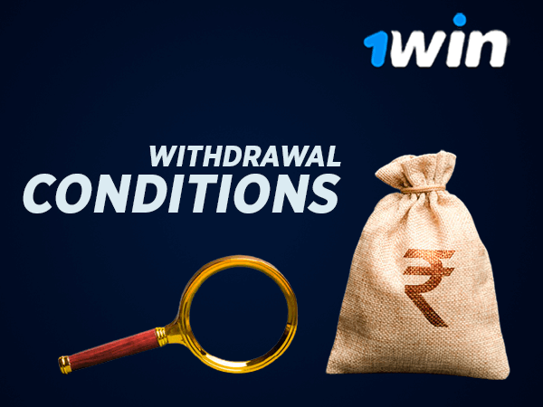 1win withdrawal conditions