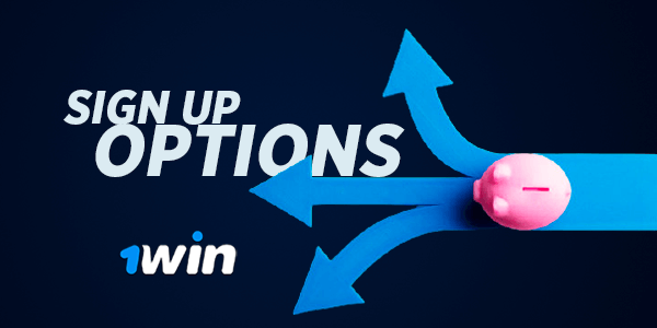 1win sign up options